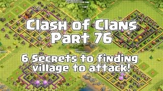 Clash Of Clans Strategy - Part 76 - 6 Secrets to finding village to attack!