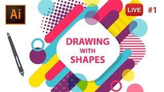 Drawing with Shapes in Adobe Illustrator CC - LIVE stream #1