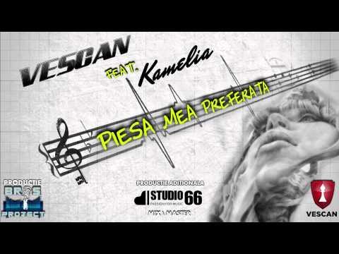 Vescan feat. Kamelia - Piesa mea preferata (Official Single)