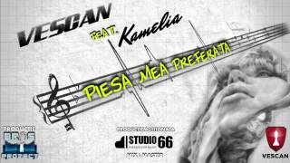 Repeat youtube video Vescan feat. Kamelia - Piesa mea preferata (Official Single)