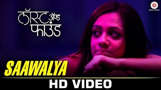 Download Hindi Video Songs - Saawalya | Lost And Found | Spruha Joshi & Siddharth Chandekar
