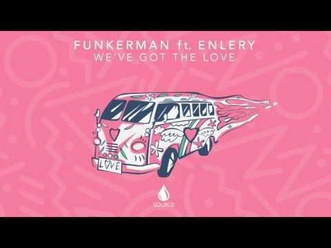 Funkerman ft Enlery - We've Got The Love (Extended Mix)
