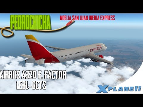 [X Plane 11] AirBus A 320 Flight Factor  |  LEBL-GCTS  |  Iberia Express  | En Español