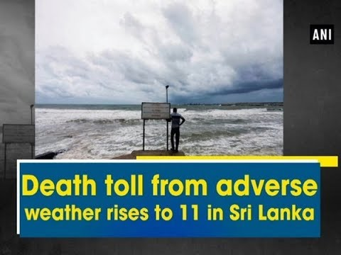 Death toll from adverse weather rises to 11 in Sri Lanka - Sri Lanka News