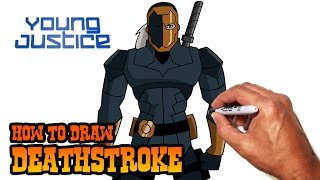 How to Draw Deathstroke- Young Justice- Step by Step Video