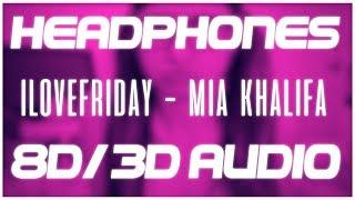 iLOVEFRiDAY - Mia Khalifa  (8D AUDIO & 3D AUDIO) (TIK TOK ANTHEM) [HIT OR MISS] ????????
