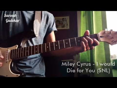 Miley Cyrus - I would Die for You (SNL) Guitar Cover by SG