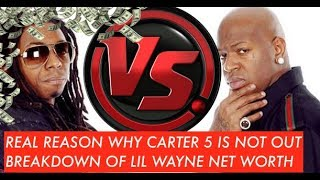 LIL WAYNE: REAL REASON WHY Carter 5 Not Out Revealed by Cortez Bryant, LIL WAYNE NET WORTH BREAKDOWN