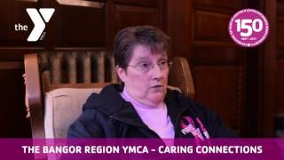 Bangor Region YMCA Impact Story- Caring Connections
