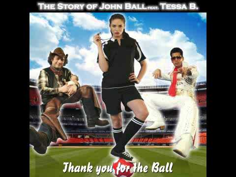 Thank you for the Ball - The Story of John Ball feat. Tessa B. (Hörprobe)