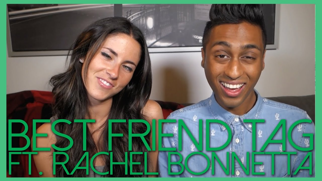 Ft rachel bonnetta best friend tag youtube