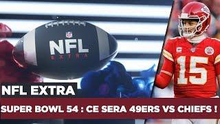 NFL Extra – Super Bowl 54 : ce sera 49ers vs Chiefs