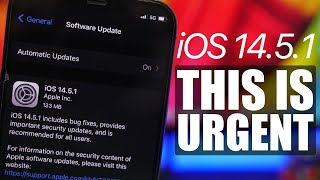 iOS 14.5.1 Released - This Is URGENT !