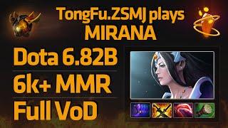 TongFu.ZSMJ plays Mirana [6.82b | Full VOD]