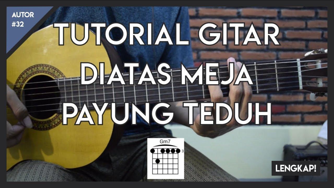 Tutorial Gitar (Di Atas Meja - Payung Teduh) CHORD