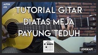 Tutorial Gitar (Di Atas Meja - Payung Teduh) CHORD, GENJRENGAN DAN MELODI Mp3