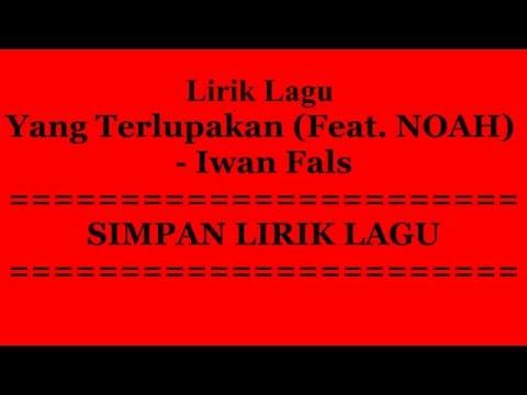 Lirik Lagu Yang Terlupakan-Iwan Fals(Feat Noah)