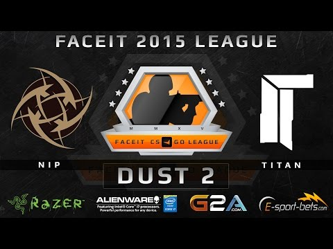 NiP vs Titan - de_dust 2 (FACEIT 2015 League)