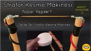 Sıcak Tel Strafor/Köpük Kesme Makinesi Yapımı