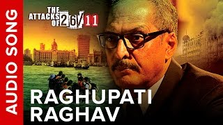 Raghupati Raghav (Audio Song) | The Attacks Of 26/11 ft. Nana Patekar & Sanjeev Jaiswal