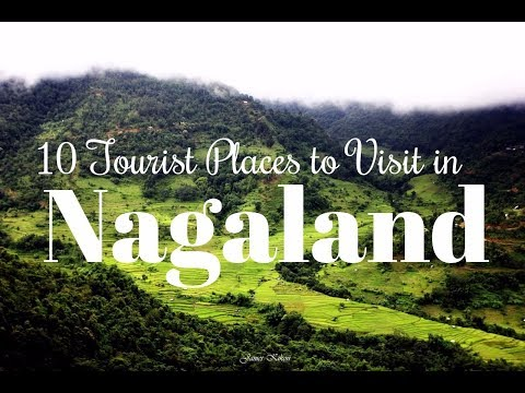 Best 10 Tourist Places to Visit in Nagaland