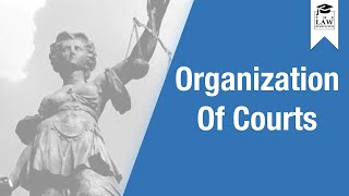 English Legal System - Organization of Courts