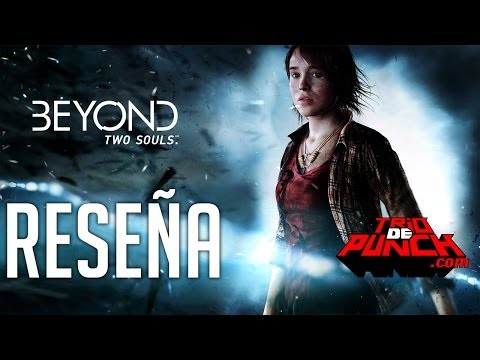 TRIO DE PUNCH reseña BEYOND TWO SOULS review