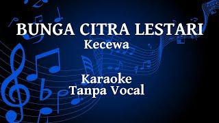 Bunga Citra Lestari - Kecewa Karaoke
