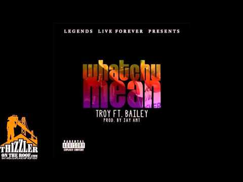 Troy LLF ft. Bailey - Whatchu Mean [Prod. Jay Ant] [Thizzler.com]