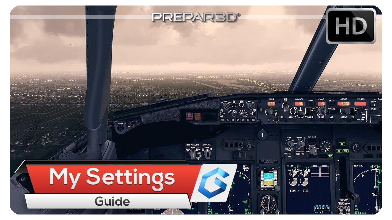 [P3Dv4] My Complete Prepar3D v4 Settings | Guide