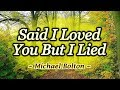 Gambar cover Said I Loved You But I Lied - KARAOKE VERSION - Michael Bolton