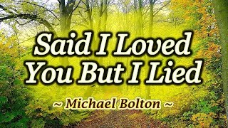Said I Loved You But I Lied - KARAOKE VERSION - Michael Bolton