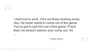 Charlie Adams Quotes