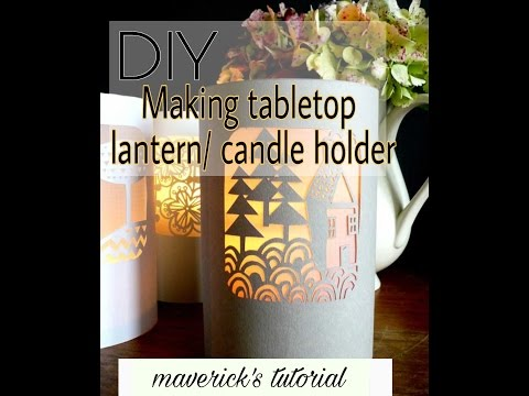 DIY Tabletop Lantern for candle light with paper