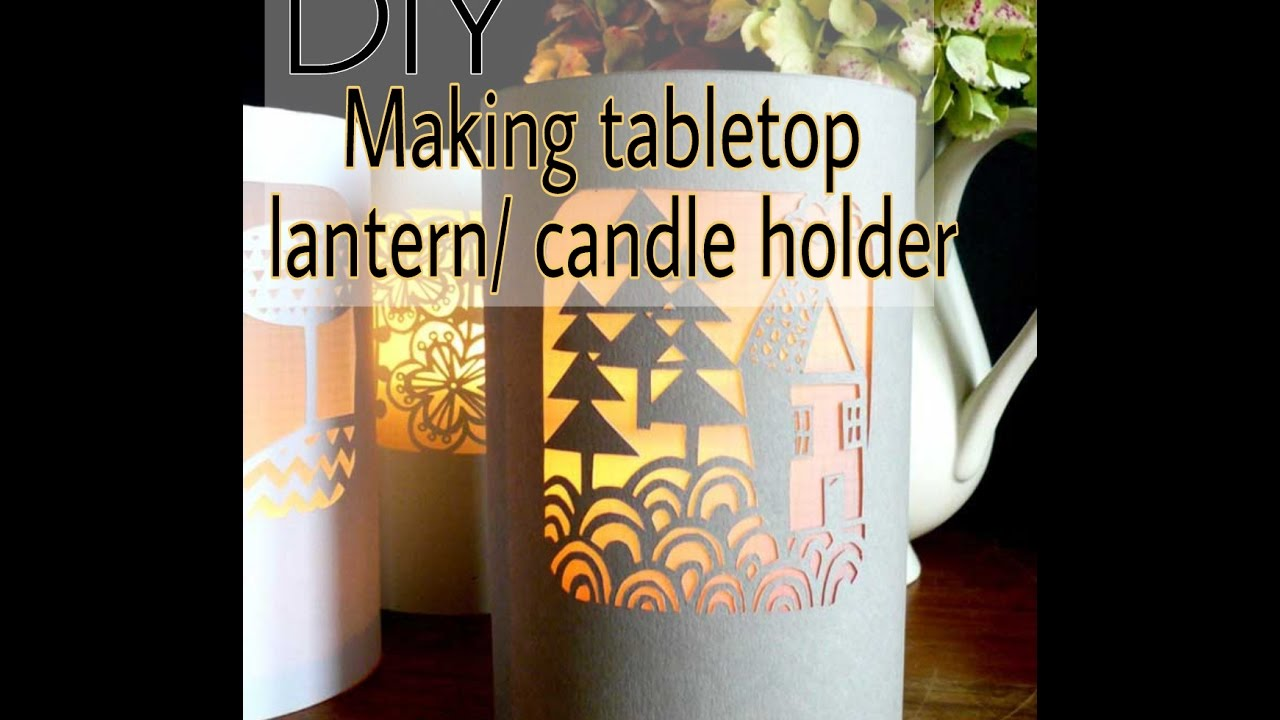 DIY Tabletop Lantern For Candle Light With Paper   YouTube