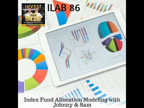86: Index Fund Allocation Modeling with Johnny & Sam