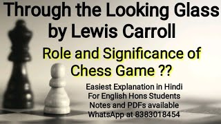 Significance of Chess Game in Through the Looking Glass by Lewis Carroll Easy Explanation for Eng(H)
