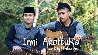 Inni Aroftuka|| Cover Aidar Rofiq Feat Prakoso Dandi