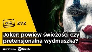 """ZVZ #141 – """"Joker"""": powiew świeżości czy pretensjonalna wydmuszka?"""