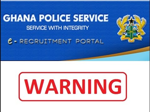Ghana Police Service Application Form for 2016 Warning
