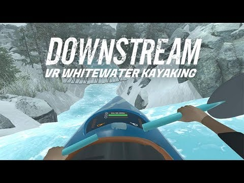 DownStream : VR Whitewater Kayaking - Bande Annonce