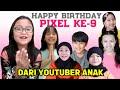 Youtuber Anak Indonesia Beri Ucapan Selamat Ulang Tahun buat Pixel ke-9 Tahun