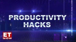 Productivity Hacks   Tech that makes life simpler   ET NOW
