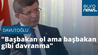 Davutoğlu: Erdoğan bana başbakan ol ama başbakan gibi davranma dedi
