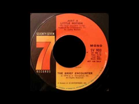 The Brief Encounter - Just a Little Notion (1974)