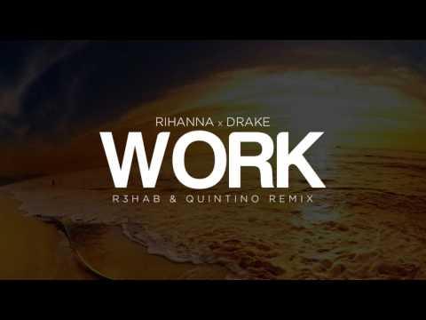 Rihanna feat Drake - Work (R3hab &...