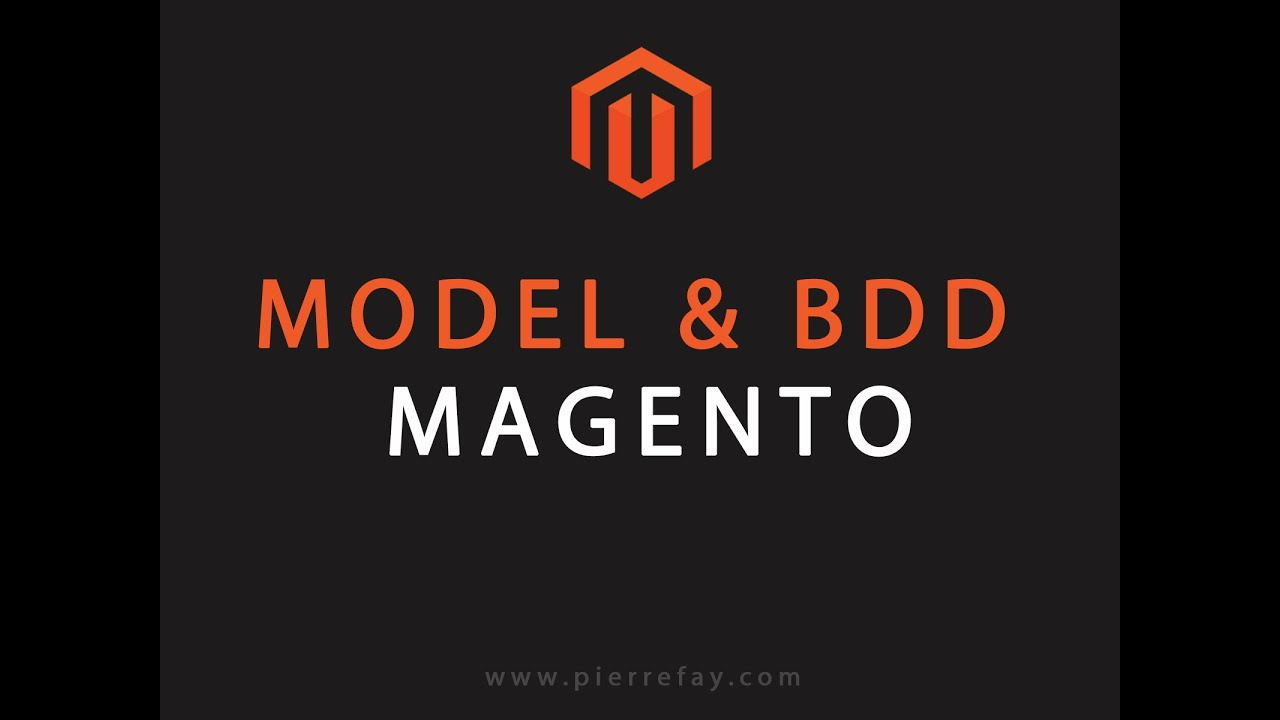 The model and the database on magento tutorial | Pierre FAY