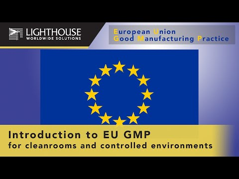 An Introduction To EU GMP ( European Union Good Manufacturing Practices) Part 1 Of 2