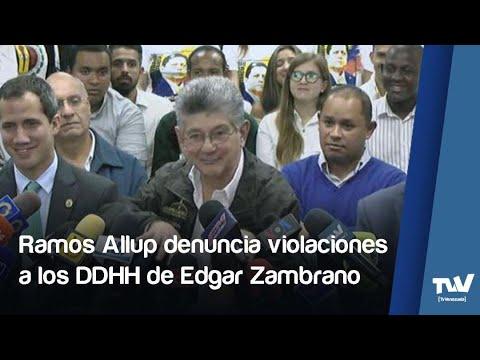 Ramos Allup denuncia violaciones a los #DDHH del primer Vicepdte. de la AN, Edgar Zambrano