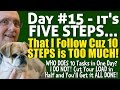 Day 15   I Follow a 5 STEP Business Plan because 10 STEPS is Just TOO Much!